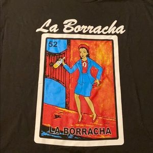 Brand New La Borracha shirt. Never worn XL unisex